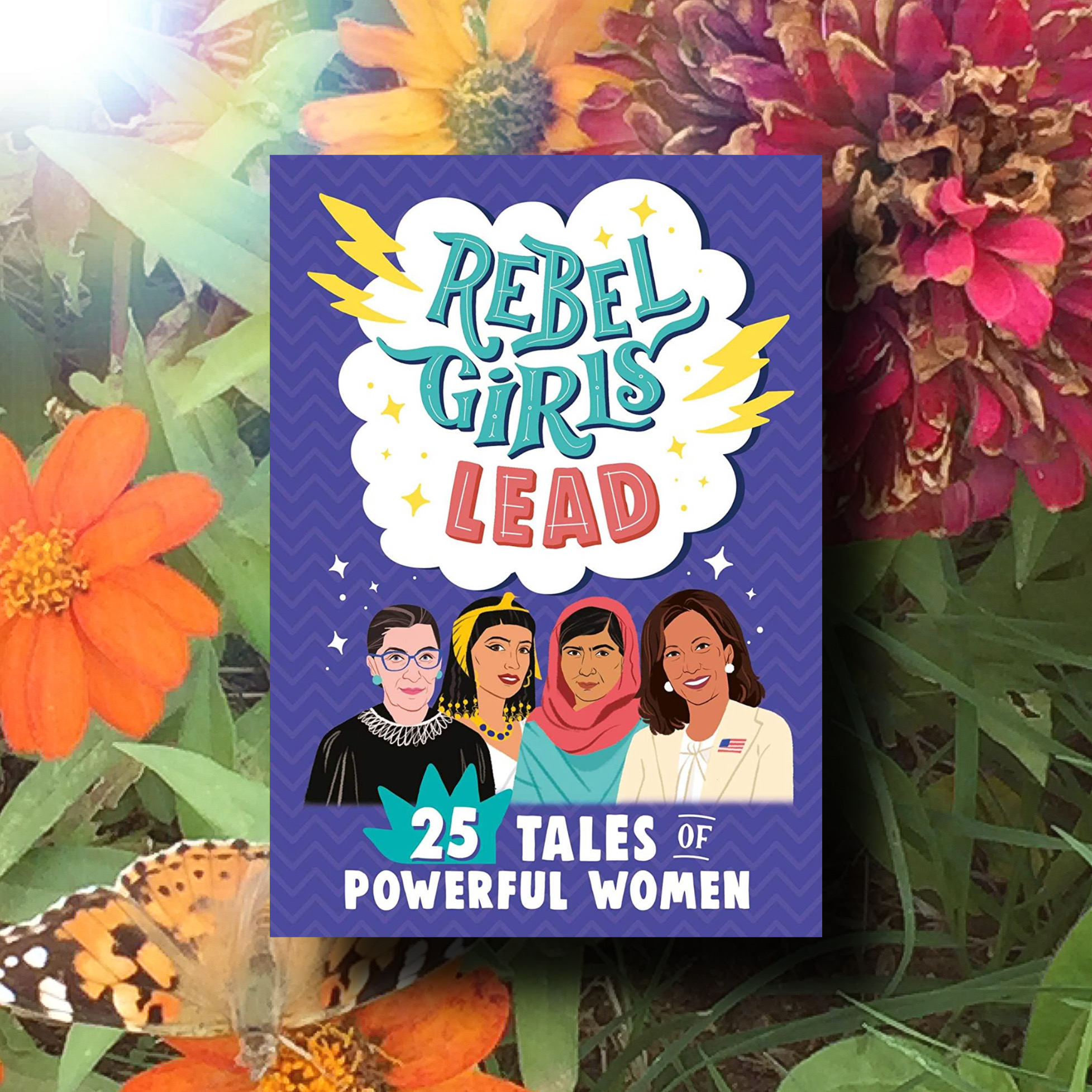 Image of flowers and a butterfly with the book Rebel Girls Lead in the front